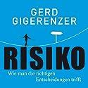 Risiko: Wie man die richtigen Entscheidungen trifft Hörbuch von Gerd Gigerenzer Gesprochen von: Thomas Balou Martin