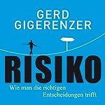 Risiko: Wie man die richtigen Entscheidungen trifft | Gerd Gigerenzer