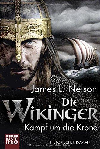 Nelson, James L.: Die Wikinger - Kampf um die Krone