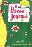 My Prayer Journal - Pink/green For Girls (0849959829) by Hill, Karen
