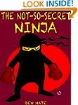 Kids Books: The Not-So-Secret Ninja:...