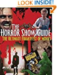 The Horror Show Guide: The Ultimate F...