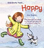 Everybody Feels Happy (Everybody Feels (Crabtree)) (077874065X) by Bingham, Jane