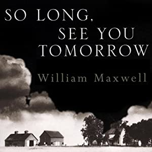 So Long, See You Tomorrow | [William Maxwell]