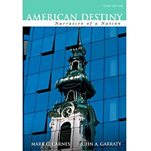 VangoNotes for American Destiny: Narrative of a Nation, 3/e | [Mark C. Carnes, John A. Garraty]