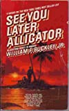 See You Later Alligator (0099450607) by Buckley, William F.