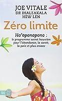 Zéro limite : Le programme secret hawaïen pour l'abondance, la santé, la paix et plus encore