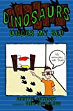 img - for Dinosaurs Under My Bed (My Adventures with Dude) (Volume 1) book / textbook / text book