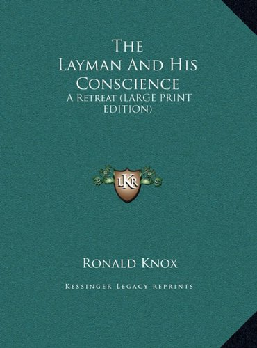 The Layman and His Conscience: A Retreat (Large Print Edition)