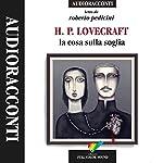 La cosa sulla soglia   H. P. Lovecraft