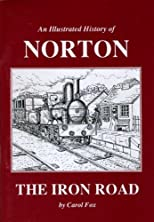 An illustrated history of Norton : the iron road