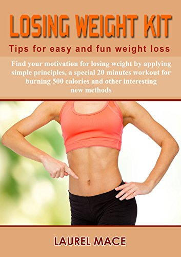 Free Kindle Book : Losing weight kit: Tips for easy and fun weight loss (Wellbeing for busy people Book 1)