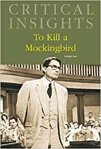 Amazon.com: To Kill a Mockingbird (Critical Insights) (9781587656187): Donald Noble: Books