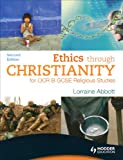 Ethics through Christianity for OCR B GCSE Religious Studies: Second Edition (OCR GCSE Religious Studies)