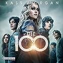 Die 100 Hörbuch von Kass Morgan Gesprochen von: Martin Bross, Camilla Renschke