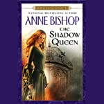 The Shadow Queen (       UNABRIDGED) by Anne Bishop Narrated by John Sharian