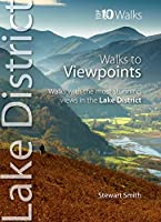 Walks to Viewpoints (Lake District - Top 10 Walks), by Stewart Smith