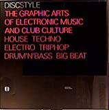 img - for Discstyle: The Graphic Arts of Electronic Music and Club Culture: House, Techno, Electro, Triphop, Drum'n'bass, Big Beat book / textbook / text book