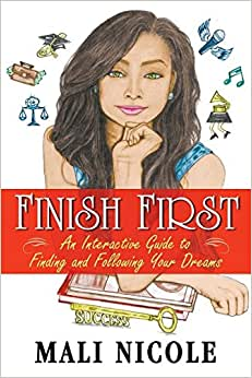 Finish First: An Interactive Guide To Finding And Following Your Dreams