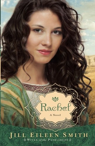 Image of Rachel: A Novel (Wives of the Patriarchs) (Volume 3)