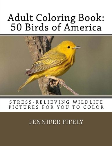 Adult Coloring Book: 50 Birds of America (Stress-relieving Wildlife Pictures for You to Color) (Birds Of America Coloring Book compare prices)