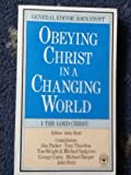 img - for OBEYING CHRIST IN A CHANGING WORLD: THE LORD CHRIST book / textbook / text book