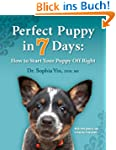 Perfect Puppy in 7 Days: How to Start...