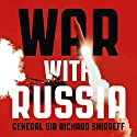 War with Russia: An urgent warning from senior military command Hörbuch von General Sir Richard Shirreff Gesprochen von: General Sir Richard Shirreff, Michael Fenner
