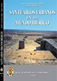 img - for Santuarios Urbanos en el mundo Ib rico (Publicaciones del Gabinete de Antiguedades) (Spanish Edition) book / textbook / text book