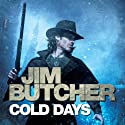Cold Days: Dresden Files, Book 14 (       UNABRIDGED) by Jim Butcher Narrated by James Marsters