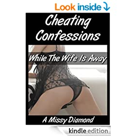 Cheating Confessions: While The Wife Is Away