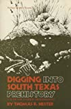 img - for Digging into South Texas Prehistory book / textbook / text book