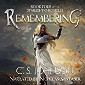Remembering: The Starlight Chronicles, Volume 4 | C. S. Johnson