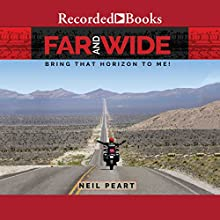 Far and Wide: Bring That Horizon to Me Audiobook by Neil Peart Narrated by Paul Hecht