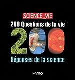200 questions de la vie / 200 réponses de la science
