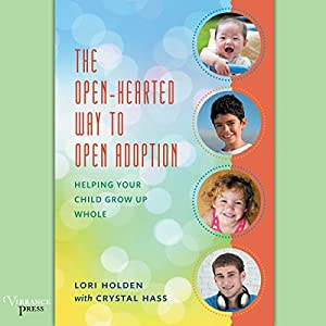The Open-Hearted Way to Open Adoption Audiobook