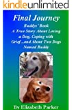 Final Journey-Buddys' Book (Sequel to Finally Home): A True Story about Losing a Dog, Coping with Grief...and About Two Dogs Named Buddy (The Buddy Books 2)