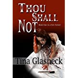 Thou Shall Not ((The /eks/ Series) A Xandy Caras Novel)di Tina Glasneck