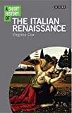 img - for A Short History of the Italian Renaissance (I.B. Tauris Short Histories) book / textbook / text book