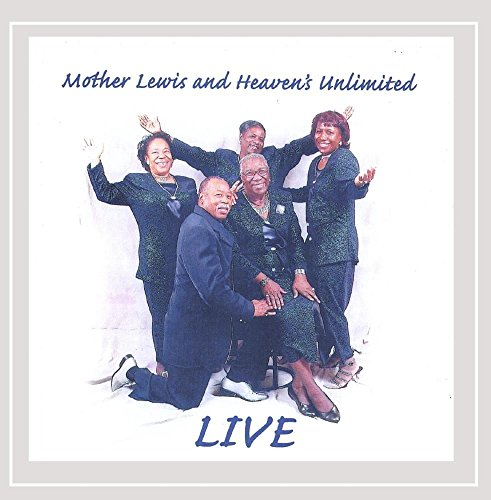 Mother Lewis and Heaven's Unlimited - Mother Lewis and Heaven's Unlimited Live