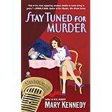 Stay Tuned for Murder: A Talk Radio Mystery