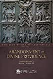 Abandonment to Divine Providence (Illustrated Classics)