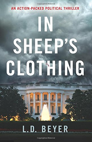 In Sheep S Clothing An Action Packed Political Thriller