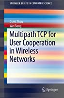 Multipath TCP for User Cooperation in Wireless Networks Front Cover