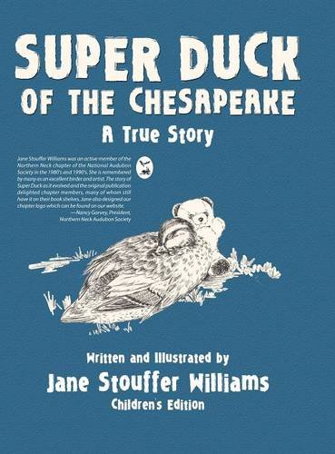 Super Duck of the Chesapeake: A True Story [Williams, Jane Stouffer] (Tapa Dura)