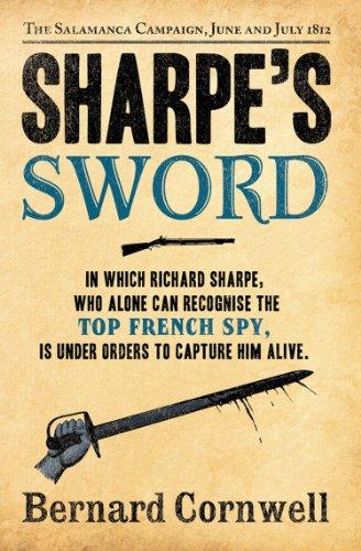 Bernard Cornwell - Sharpe's Sword: The Salamanca Campaign, June and July 1812 (The Sharpe Series, Book 14)