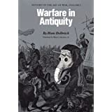 Warfare in Antiquity: History of the Art of Warpar Hans Delbruck