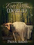 Ever My Merlin (My Merlin Series Book 3) (English Edition)