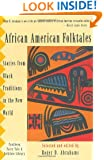 African American Folktales: Stories from Black Traditions in the New World (The Pantheon Fairy Tale and Folklore Library)