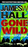 Gone Wild (0440217814) by Hall, James W.